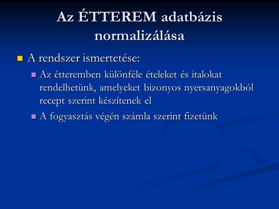 Az ÉTTEREM adatbázis normalizálása