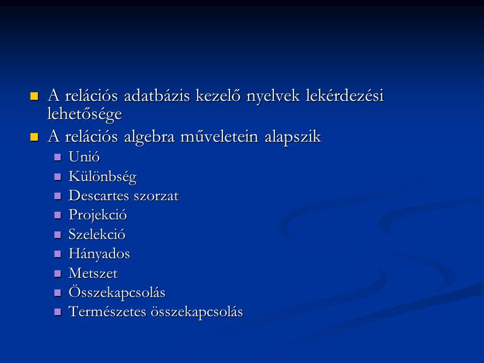 A relációs adatbázis kezelő nyelvek lekérdezési lehetősége