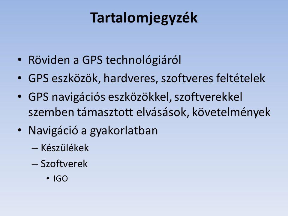 Tartalomjegyzék Röviden a GPS technológiáról