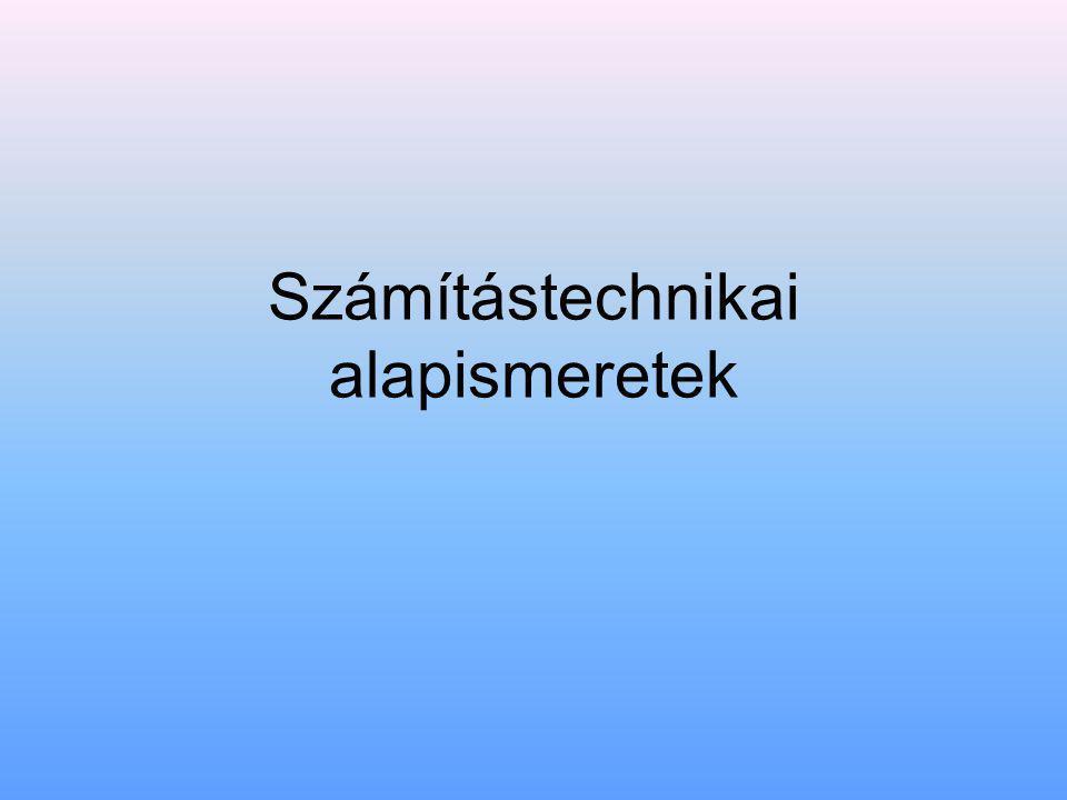 Számítástechnikai alapismeretek