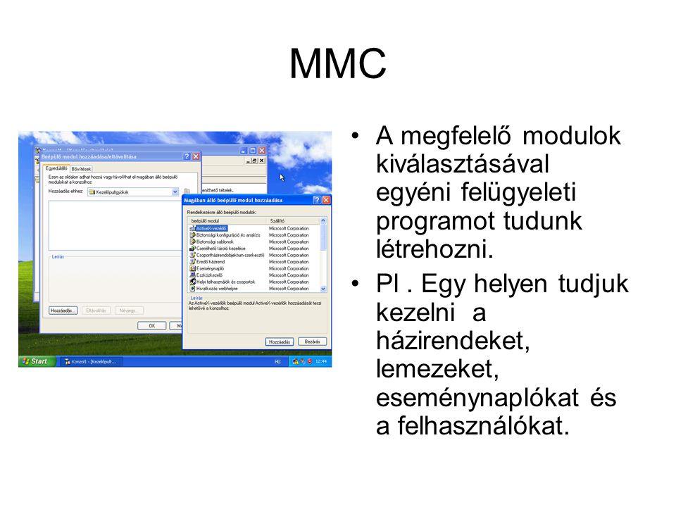 MMC A megfelelő modulok kiválasztásával egyéni felügyeleti programot tudunk létrehozni.