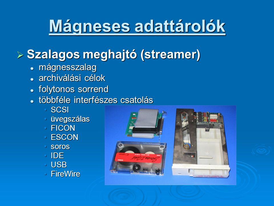 Mágneses adattárolók Szalagos meghajtó (streamer) mágnesszalag