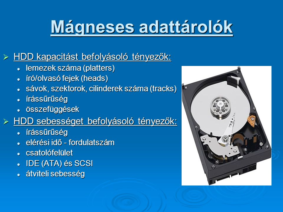 Mágneses adattárolók HDD kapacitást befolyásoló tényezők: