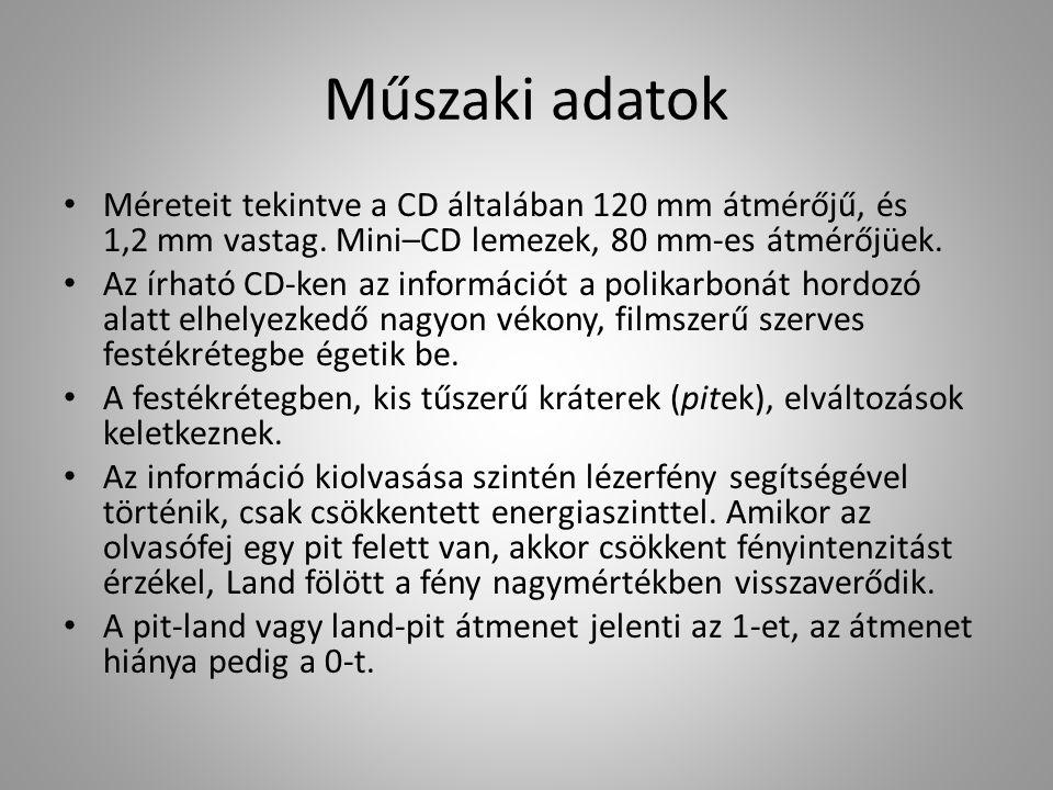 Műszaki adatok Méreteit tekintve a CD általában 120 mm átmérőjű, és 1,2 mm vastag. Mini–CD lemezek, 80 mm-es átmérőjüek.