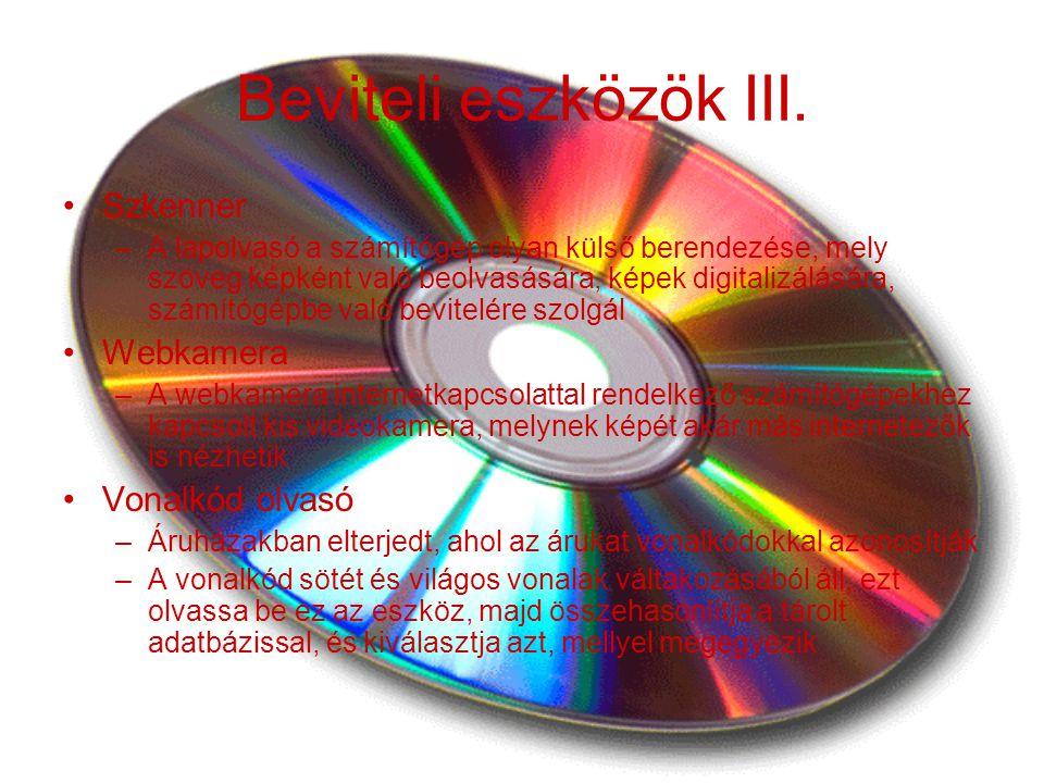 Beviteli eszközök III. Szkenner Webkamera Vonalkód olvasó