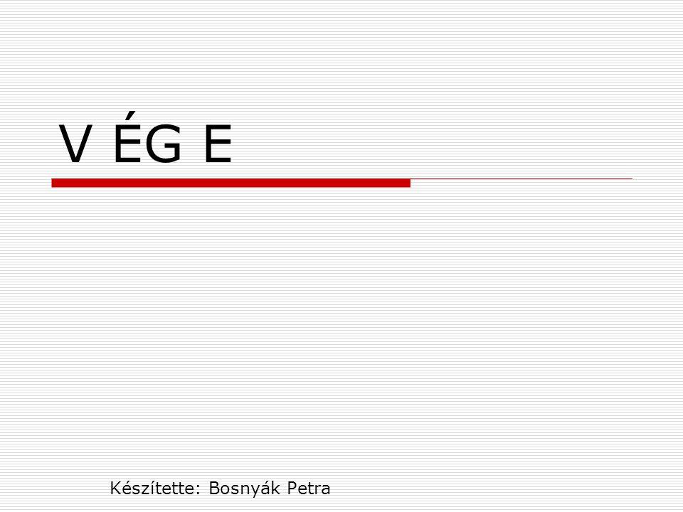 Készítette: Bosnyák Petra
