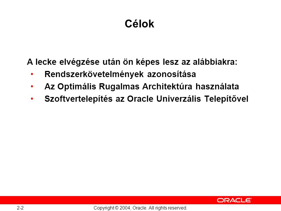 Oracle Database 10g: Administration Workshop I 2-2