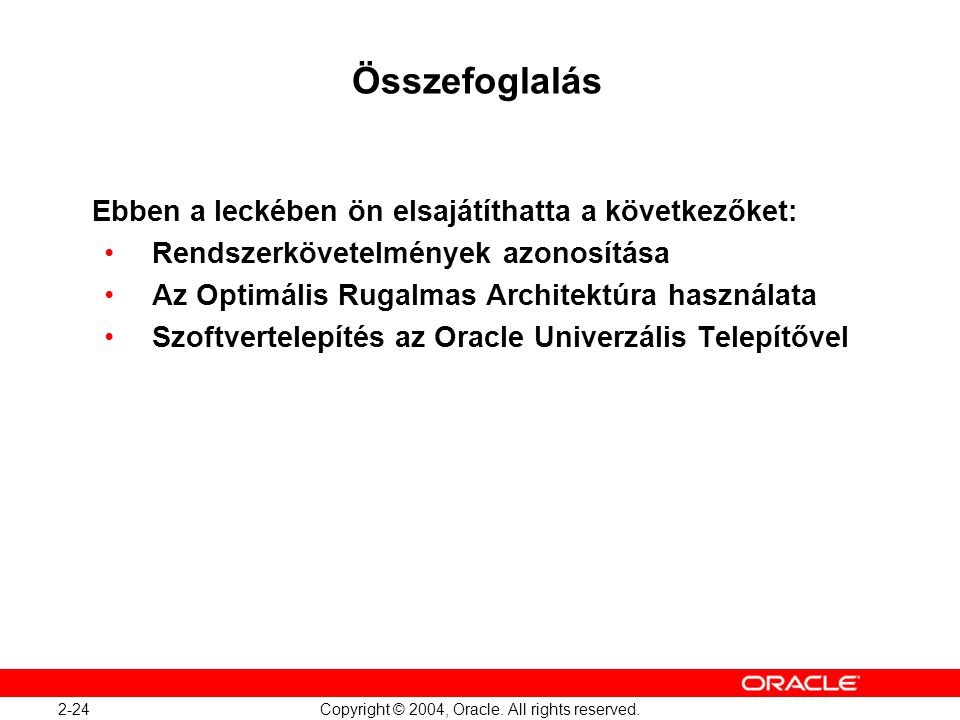 Oracle Database 10g: Administration Workshop I 2-24