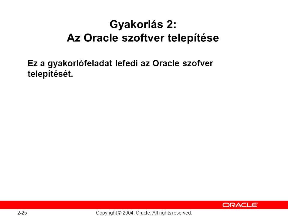 Gyakorlás 2: Az Oracle szoftver telepítése