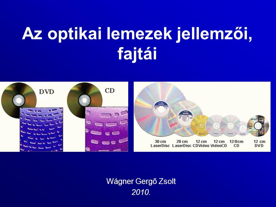 Az optikai lemezek jellemzői, fajtái