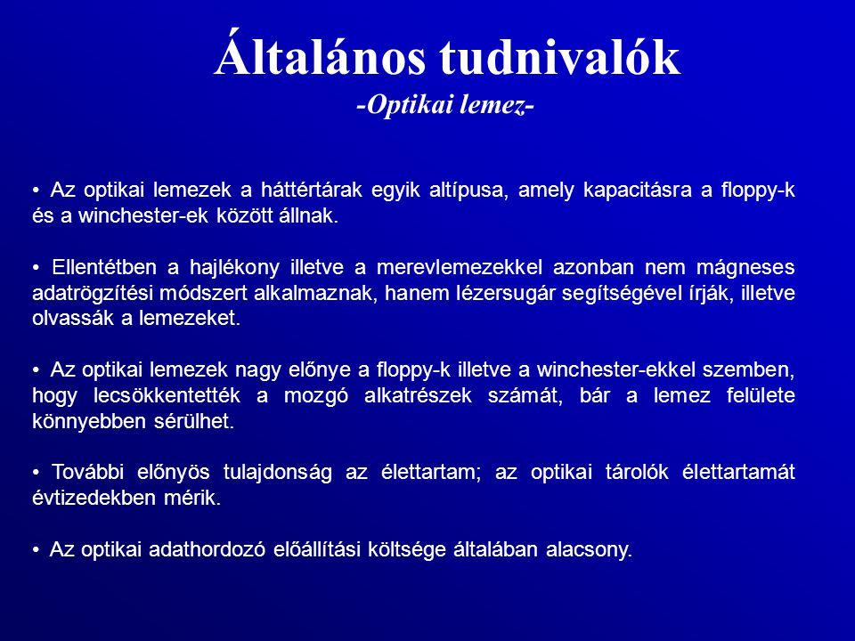 Általános tudnivalók -Optikai lemez-