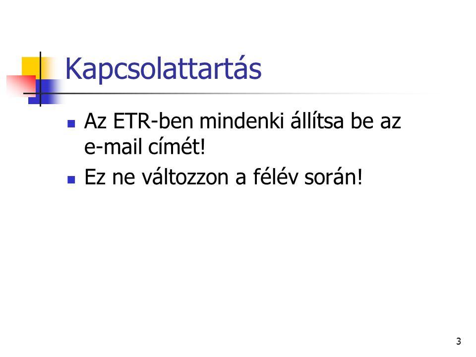 Kapcsolattartás Az ETR-ben mindenki állítsa be az e-mail címét!