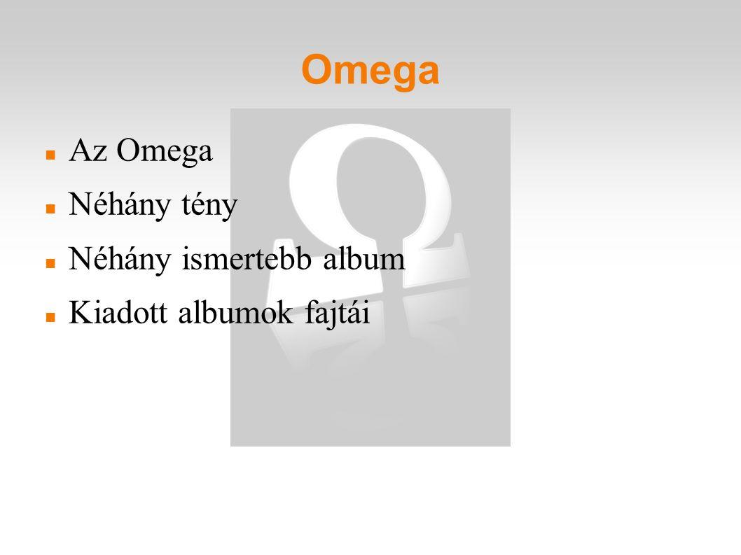 Omega Az Omega Néhány tény Néhány ismertebb album