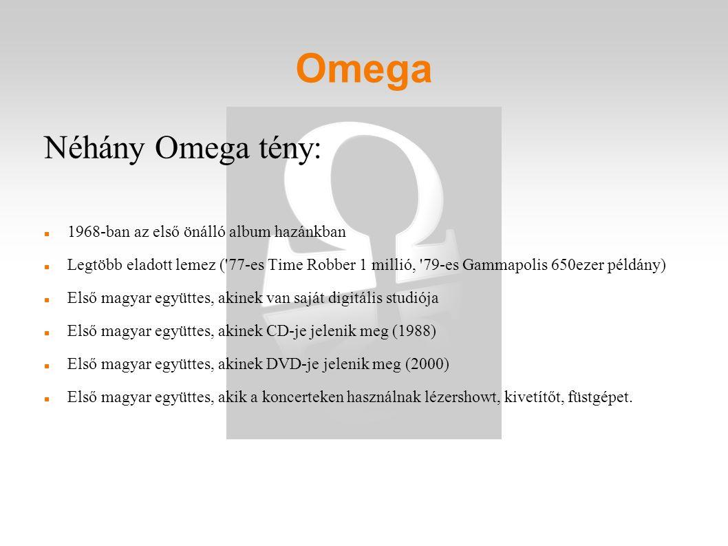 Omega Néhány Omega tény: 1968-ban az első önálló album hazánkban