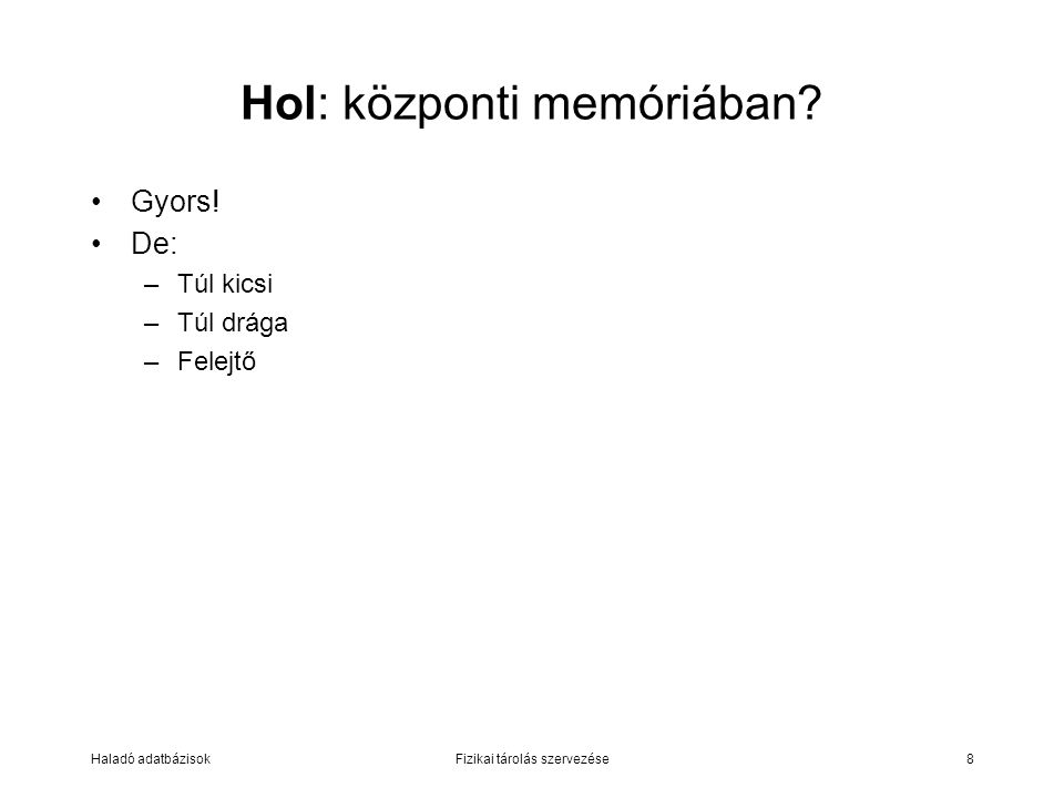 Hol: központi memóriában