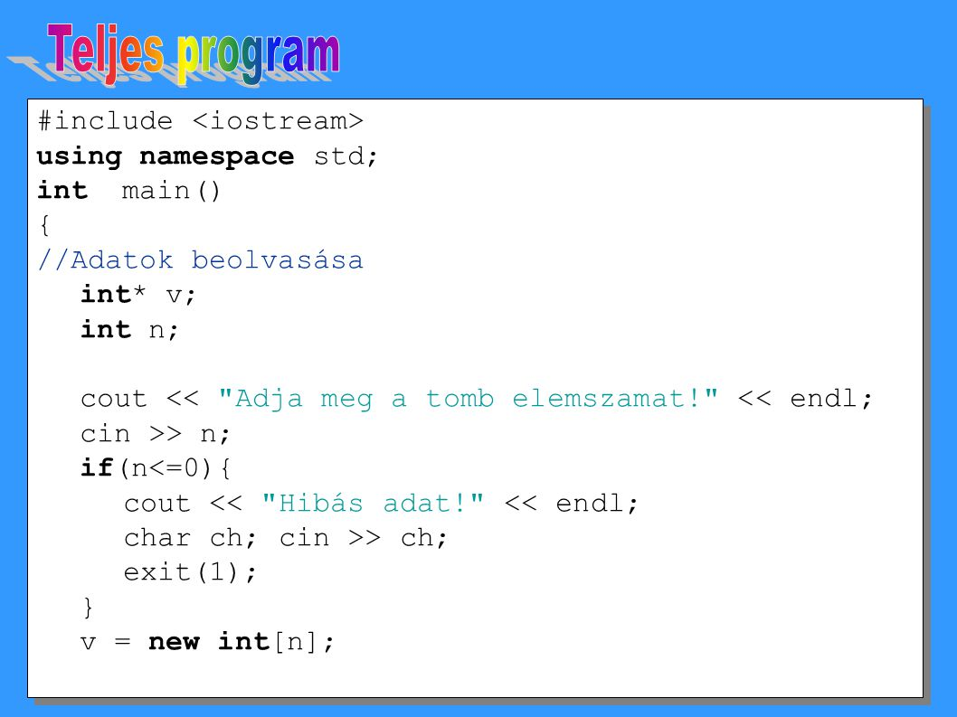 Teljes program #include <iostream> using namespace std;