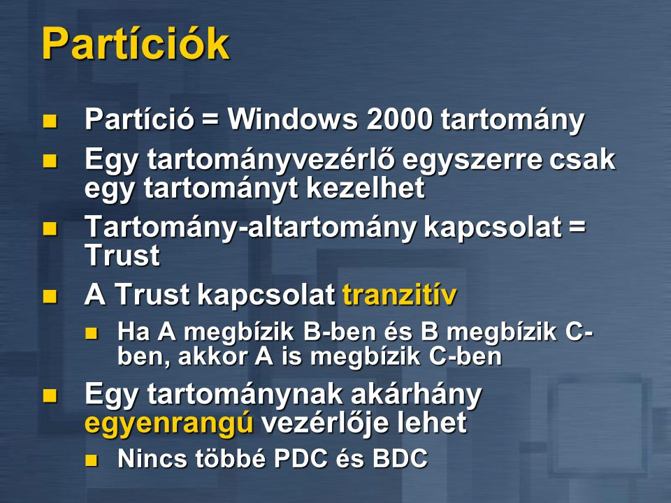 Partíciók Partíció = Windows 2000 tartomány