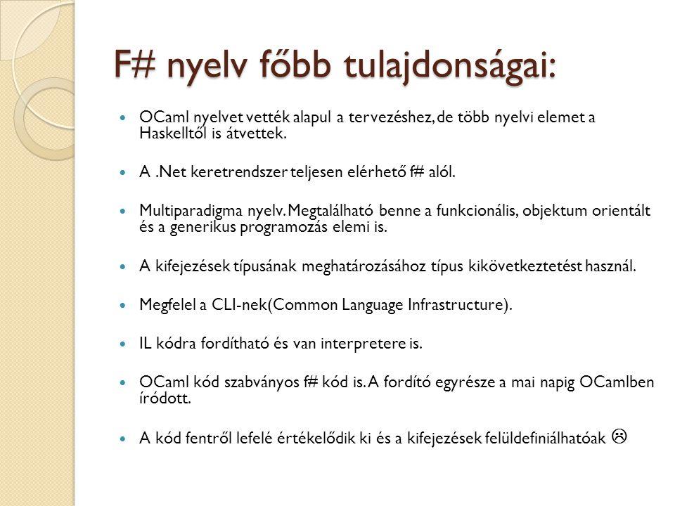 F# nyelv főbb tulajdonságai: