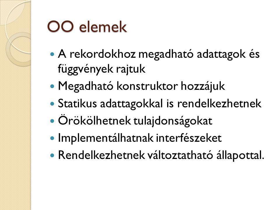OO elemek A rekordokhoz megadható adattagok és függvények rajtuk