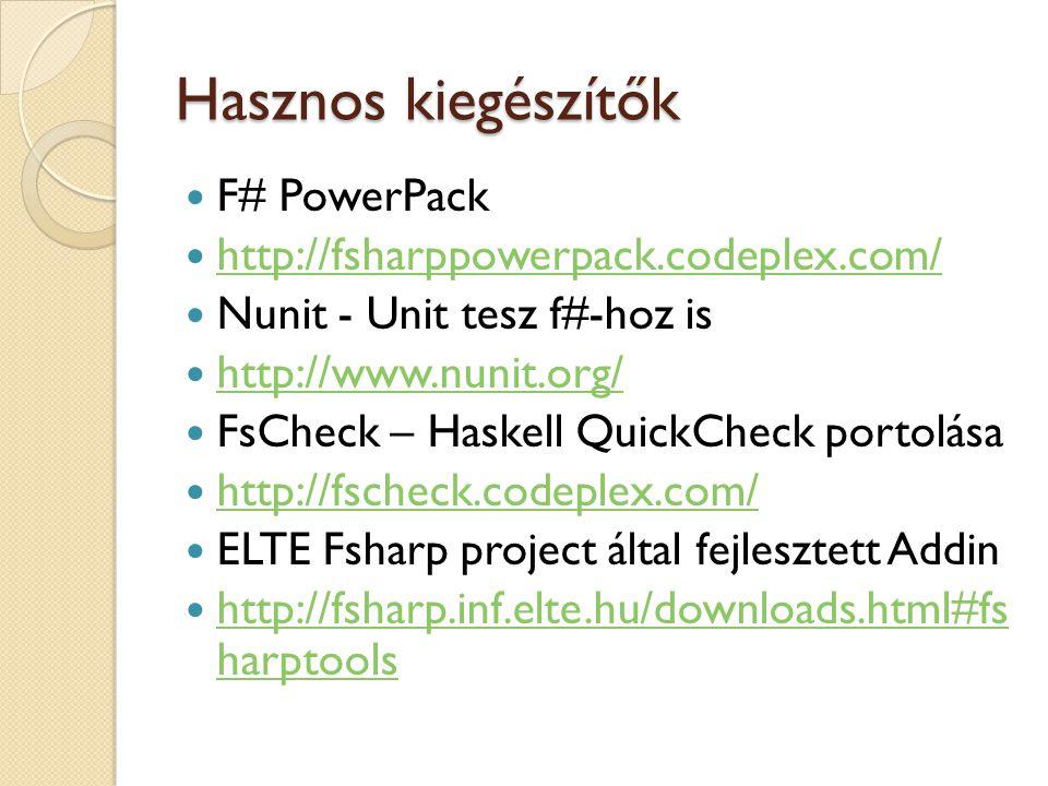 Hasznos kiegészítők F# PowerPack http://fsharppowerpack.codeplex.com/