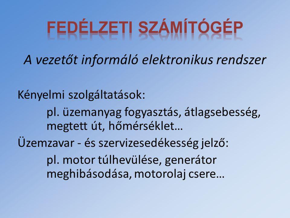 A vezetőt informáló elektronikus rendszer