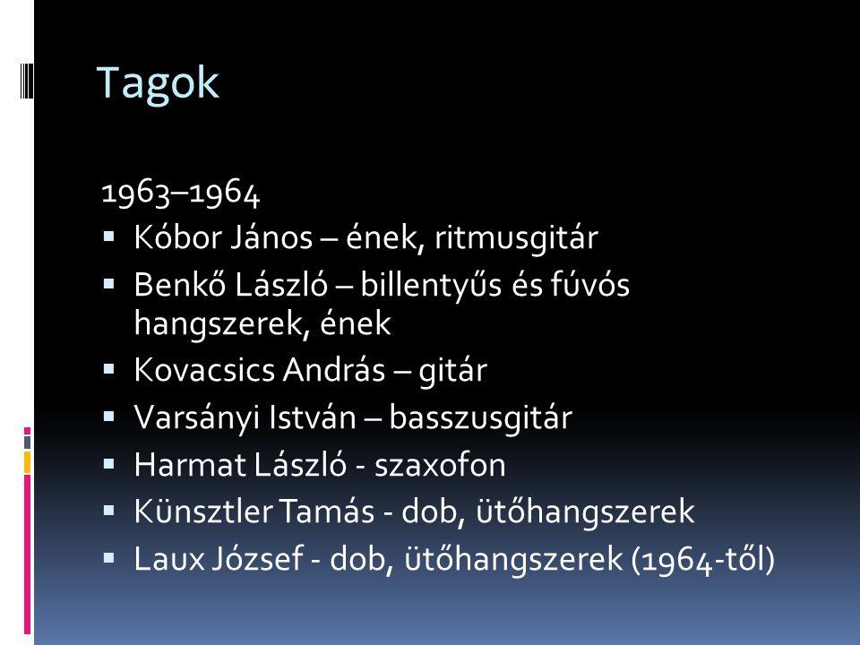 Tagok 1963–1964 Kóbor János – ének, ritmusgitár