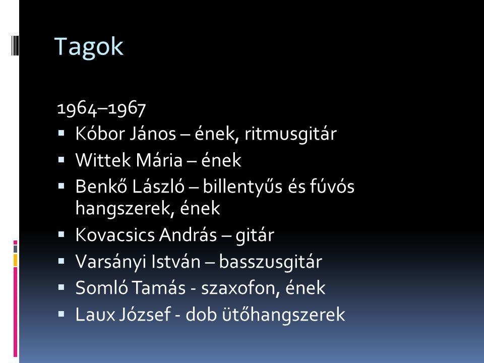 Tagok 1964–1967 Kóbor János – ének, ritmusgitár Wittek Mária – ének