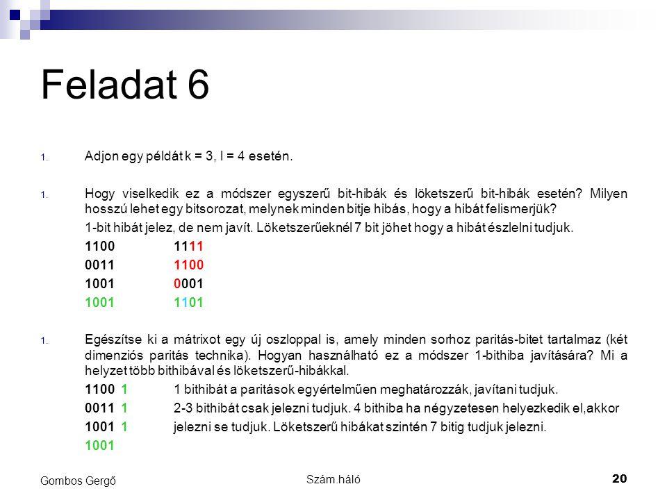 Feladat 6 Adjon egy példát k = 3, l = 4 esetén.