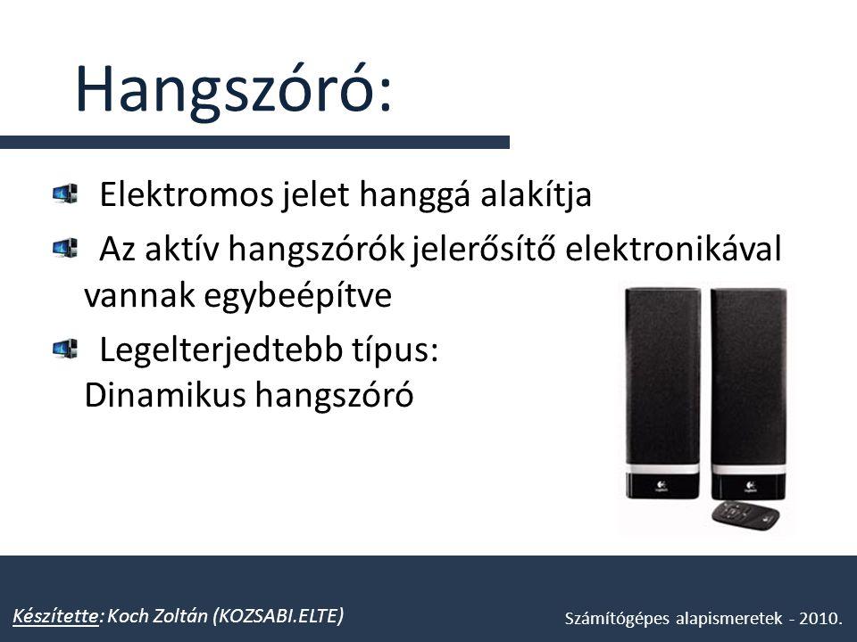 Hangszóró: Elektromos jelet hanggá alakítja