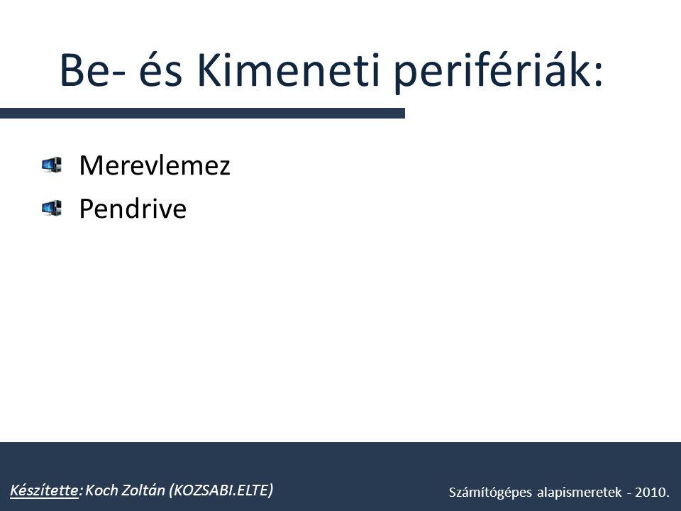 Be- és Kimeneti perifériák: