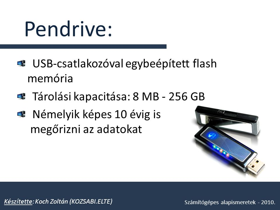 Pendrive: USB-csatlakozóval egybeépített flash memória