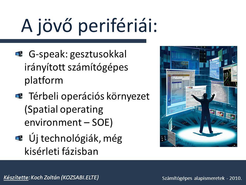 A jövő perifériái: G-speak: gesztusokkal irányított számítógépes platform. Térbeli operációs környezet (Spatial operating environment – SOE)