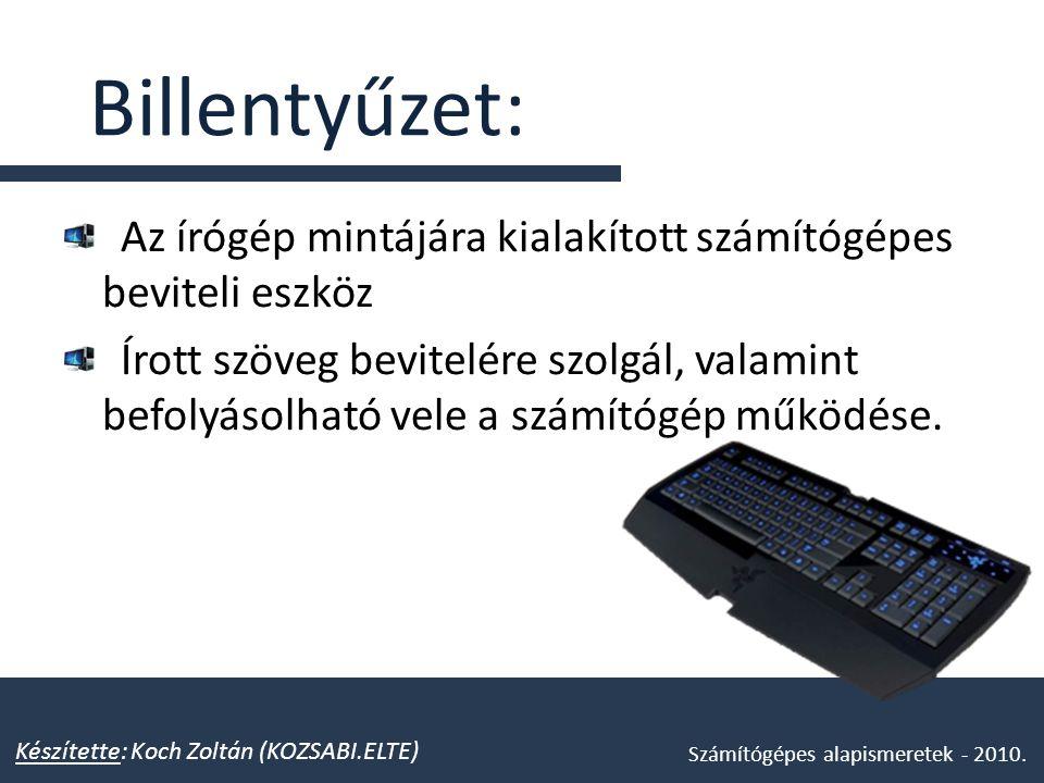 Billentyűzet: Az írógép mintájára kialakított számítógépes beviteli eszköz.