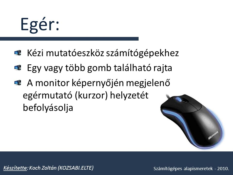 Egér: Kézi mutatóeszköz számítógépekhez