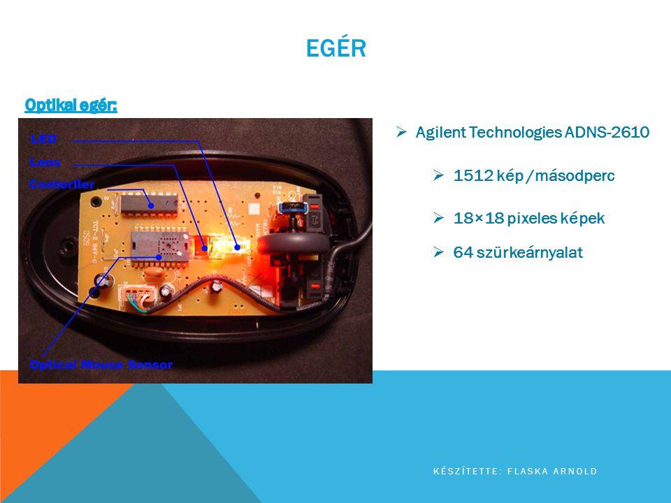 EGÉR Optikai egér: Agilent Technologies ADNS-2610 1512 kép /másodperc