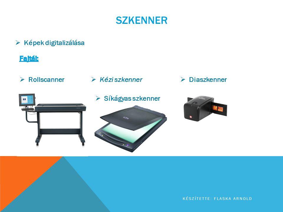 Szkenner Képek digitalizálása Fajtái: Rollscanner Kézi szkenner