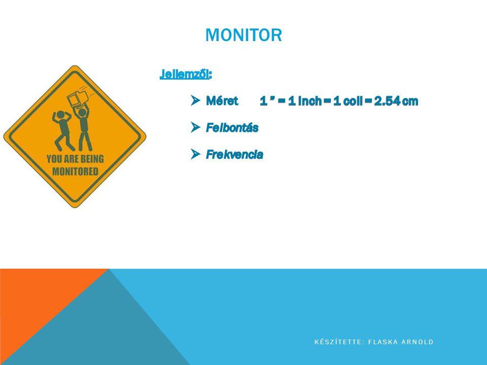 Monitor Jellemzői: Méret 1 = 1 inch = 1 coll = 2.54 cm Felbontás