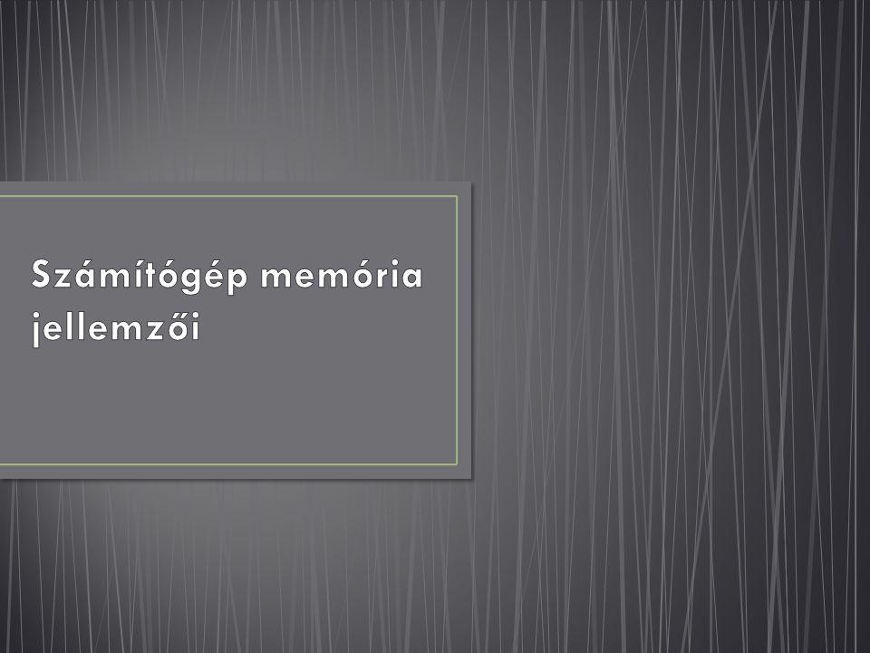 Számítógép memória jellemzői
