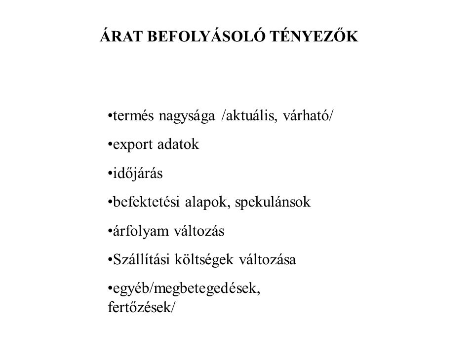 ÁRAT BEFOLYÁSOLÓ TÉNYEZŐK