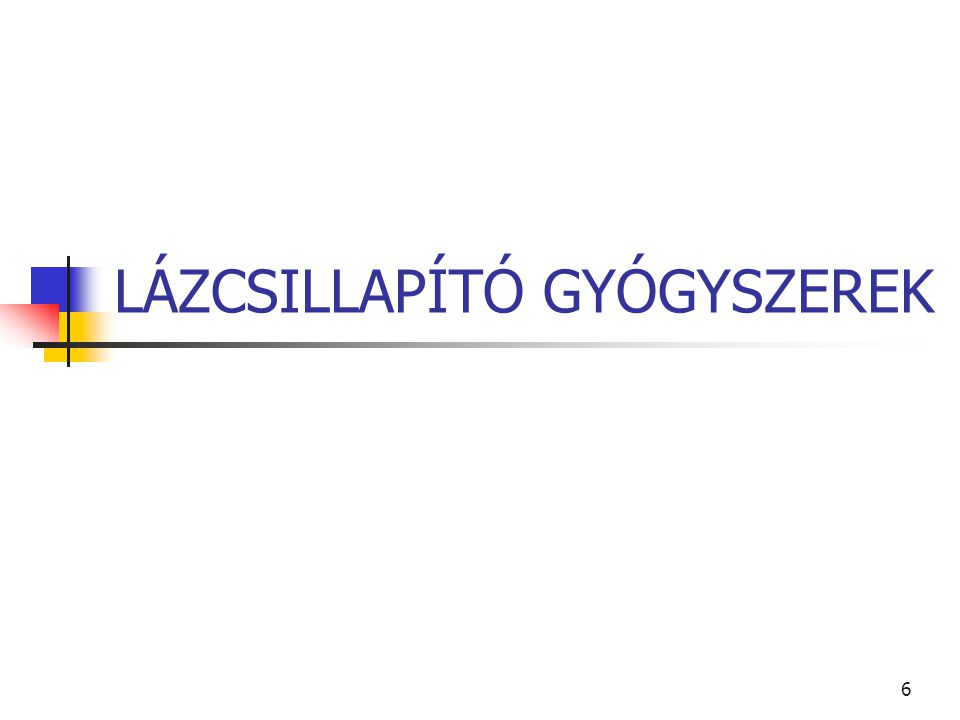 LÁZCSILLAPÍTÓ GYÓGYSZEREK