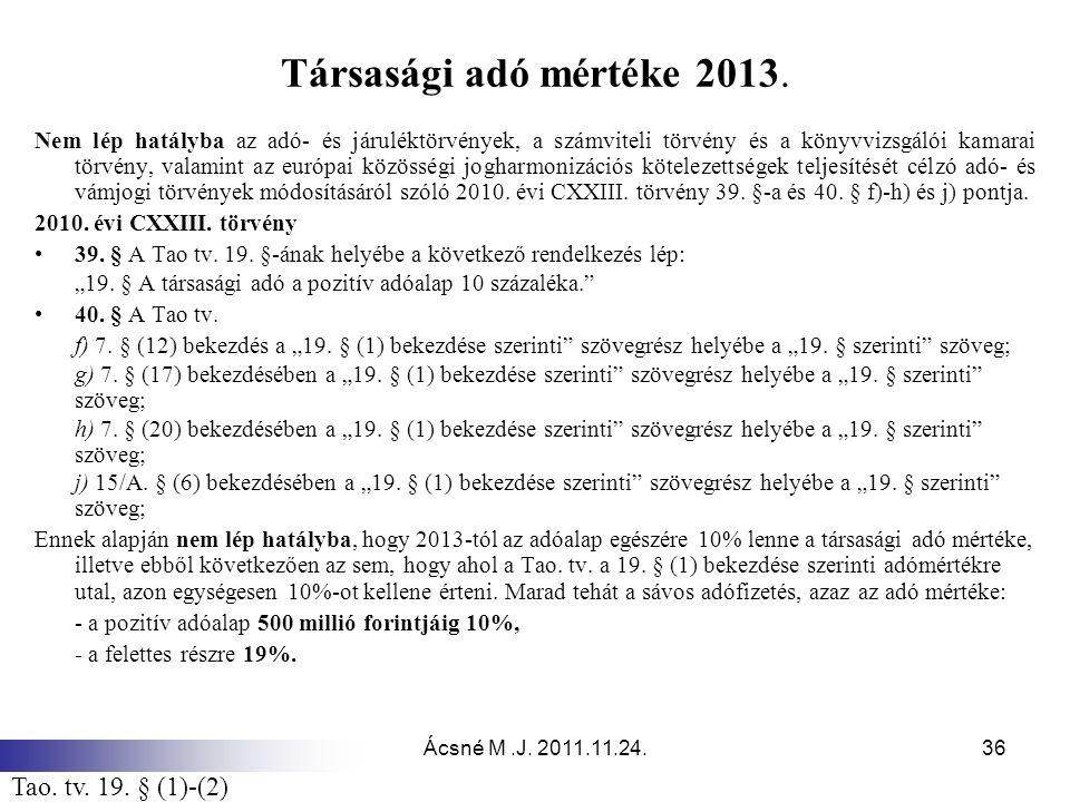 Társasági adó mértéke 2013. Tao. tv. 19. § (1)-(2)