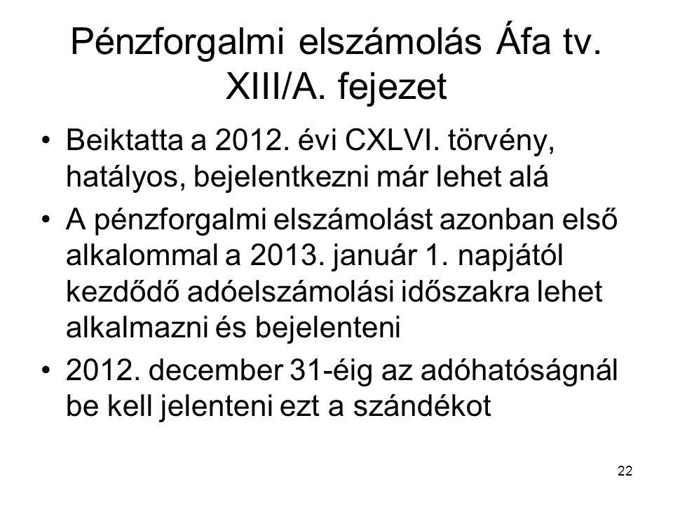Pénzforgalmi elszámolás Áfa tv. XIII/A. fejezet