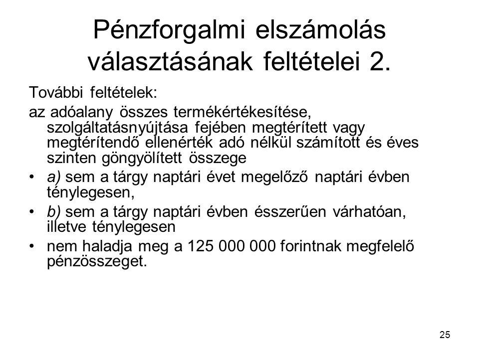 Pénzforgalmi elszámolás választásának feltételei 2.