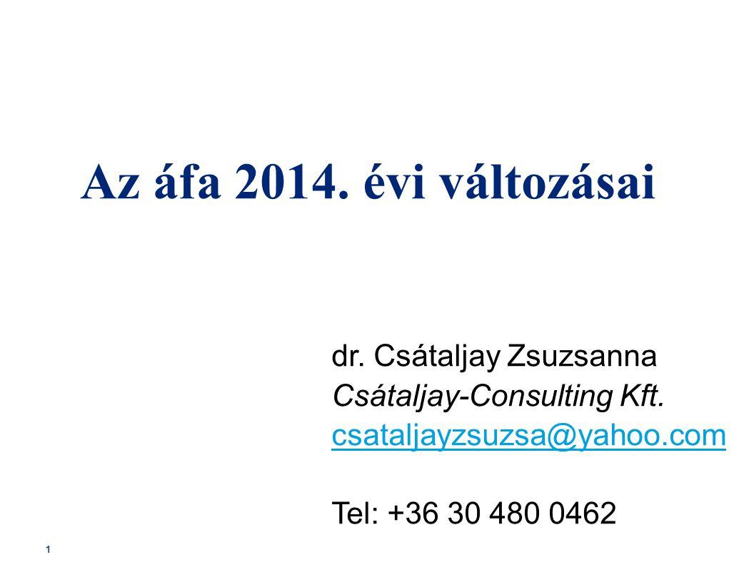 Az áfa 2014. évi változásai dr. Csátaljay Zsuzsanna