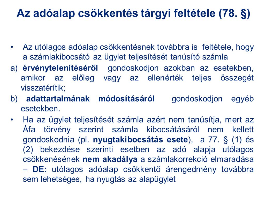 Az adóalap csökkentés tárgyi feltétele (78. §)