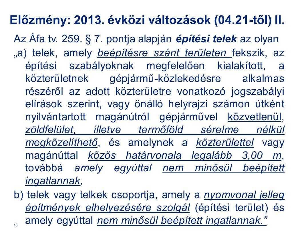 Előzmény: 2013. évközi változások (04.21-től) II.