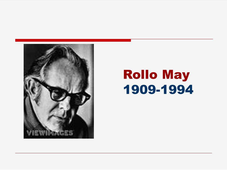 Rollo May 1909-1994
