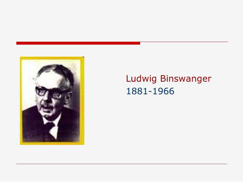 Ludwig Binswanger 1881-1966