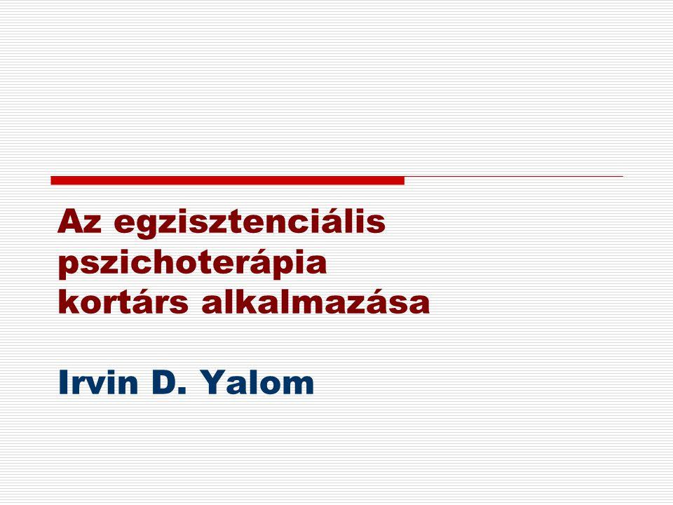 Az egzisztenciális pszichoterápia kortárs alkalmazása Irvin D. Yalom