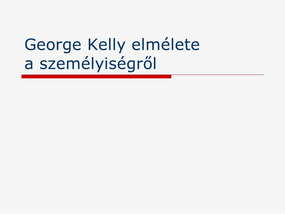 George Kelly elmélete a személyiségről